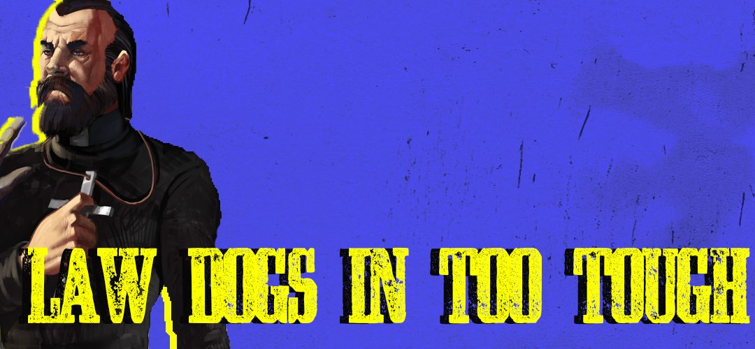 The Law in Tombstone: Law Dogs in Too Tough to Die