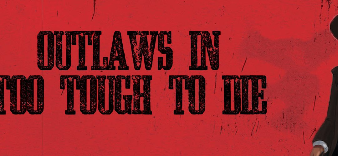 Murdered in Tombstone: Outlaws in Too Tough To Die